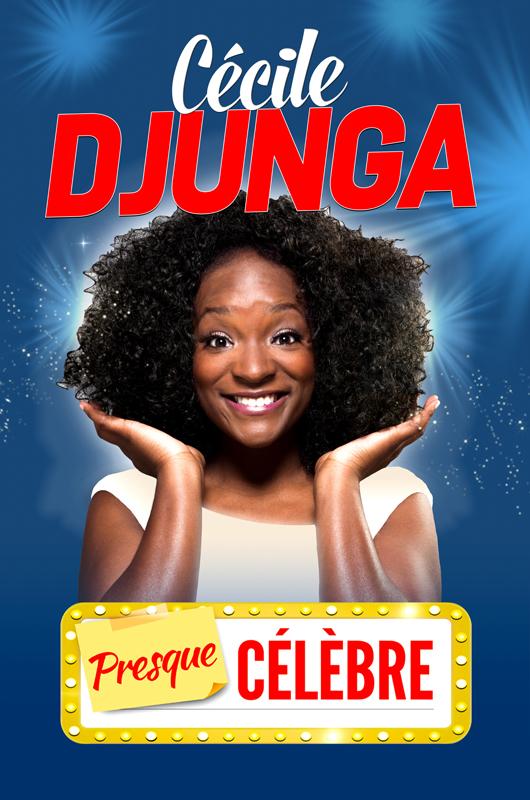 """Affiche Cécile Djunga spectacle """"Presque Célèbre"""""""